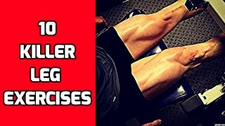 10 Killer Leg Exercises for your Leg Workouts
