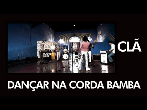 CLÃ - Dançar na Corda Bamba - [ Official Music Video ]