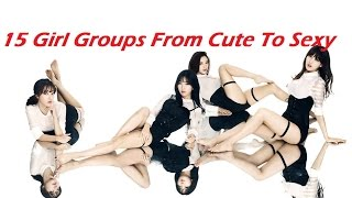 15 Kpop Girl Groups That Went From Cutesy To Sexy