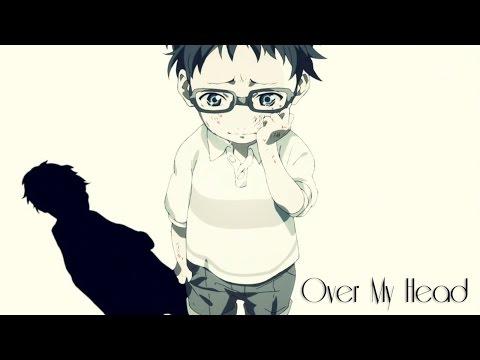 Over My Head \\ Shigatsu wa Kimi no Uso AMV