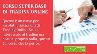 Corso SUPER BASE di Trading Online - Scuola Guida del Trading Online
