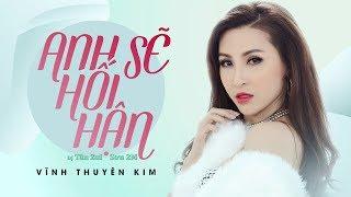 Anh Sẽ Hối Hận - Vĩnh Thuyên Kim ft Tân Zui - Sơn 2m I Vinahouse Version