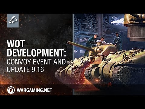World Of Tanks PC - Development: Convoy Event And Update 9.16