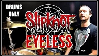 SLIPKNOT - Eyeless - Drums Only