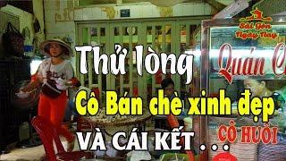 Thử lòng cô bán chè Sài Gòn | Mua chè 20k đưa 200k giả bộ quên không lấy tiền thối và cái kết