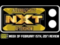 WWE's NXT For February 15th, 2017 Review & After Show | AfterBuzz TV