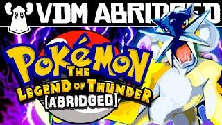Pokemon: Legend of Thunder Abridged - (One Shot Wonders)