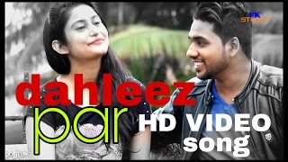 Dahleez par | Afzal Gkc | Feat . Tosif Siddique SD , Parul Aroda |  Official | Full hd Video Song
