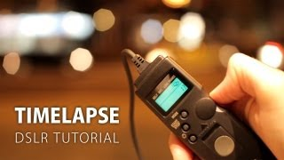 DSLR Tutorial_ How to make a timelapse!