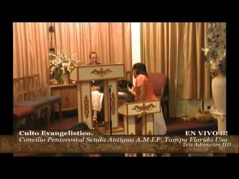 Culto Evangelistico Concilio Pentecostal Senda Antigua A.M.I.P. Tampa Fl. 08-10-2014