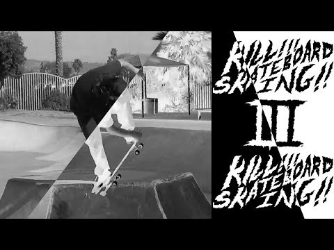 KILL SKATEBOARDING 3: The Creature Video BONUS