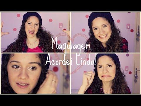 Maquiagem Acordei Linda!