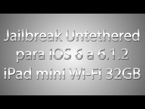 Jailbreak Untethered iOS 6.0 a 6.1.2 para iPad mini