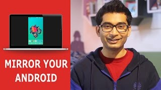 A Simple Way To Mirror your Android Screen to PC and Mac OS