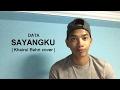 DATA - Sayangku (Khairul Bahri cover)