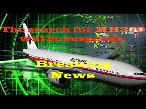 World breaking news - The search for MH370 will be suspende