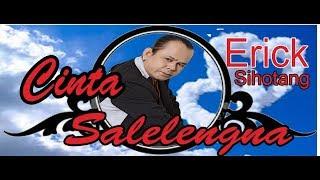 Lagu Hits Batak - CINTA SALELENGNA - ERICK'S SIHOTANG  (Official Video)#music