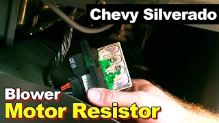 How to replace blower motor resistor in Chevrolet Silverado