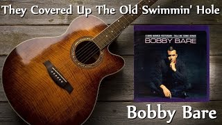 Watch Bobby Bare They Covered Up The Old Swimmin Hole video