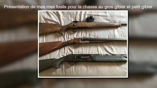 Equipements de chasse et armes battue au gros gibier et petit gibier (fusils et carabine)