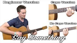 Download Lagu How To Play: Say Something - Justin Timberlake Ft Chris Stapleton (With TABS) Gratis STAFABAND