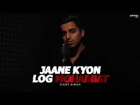 Jane Kyon Log Mohabbat Kiya Karte Hai | Vicky Singh | Cover