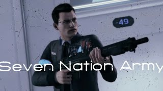 Connor • Seven Nation Army • [Detroit: Become Human] GMV