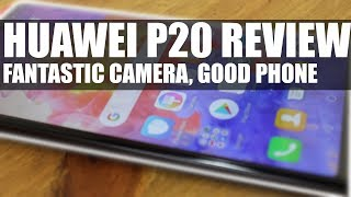 Huawei P20 Phone Review - A Good Phone But a Fantastic Second Camera