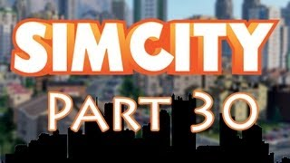 SimCity - Walkthrough Part 30 - EAs Me - Let's Play Gameplay (SimCity 5 Deluxe 2013)