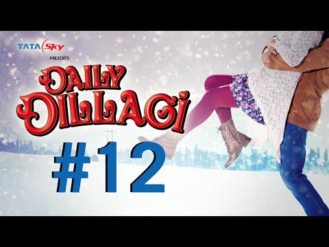 Film 12 – Daily Dillagi: girlfriend Aa Gayi video