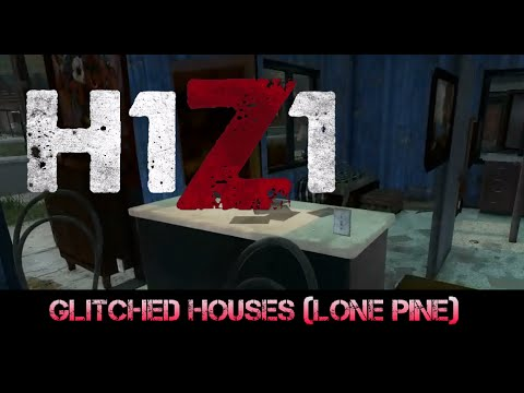 H1Z1: The Glitched Houses In Lone Pine Development!