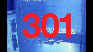 (140. MB) E.S.T. - Esbjorn Svensson Trio  - 301 (full album) Mp3