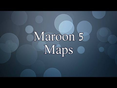 Maroon 5 - Maps (Lyrics)