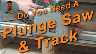 Plunge Saws & Tracks - Do You Need One?