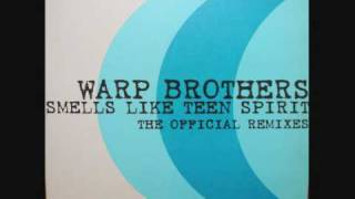 WARP BROTHERS / SMELLS LIKE TEEN SPIRIT (VOC 2 THE FLOOR REMIX)
