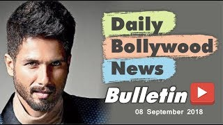 Latest Hindi Entertainment News From Bollywood | 8 September 2018