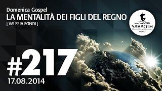Domenica Gospel @ Milano |  La mentalità dei figli del Regno - Valeria Fondi | 17.08.2014