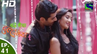 Bade Bhaiyya Ki Dulhania - बड़े भैया की दुल्हनिया - Episode 41 - 13th September, 2016