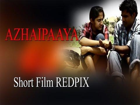 AZHAIPAAYA - Tamil Short Film Red pix 24x7