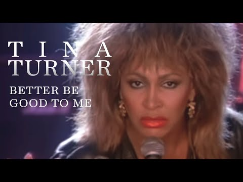 Tina Turner - Better Be Good To Me