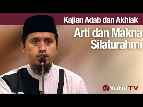 Kajian Akhlak #98: Arti dan Makna SIlaturahmi - Ustadz Abdullah Zaen, MA