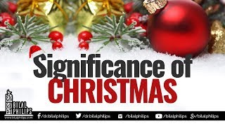 Video: Significance of Christmas - Bilal Philips