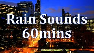 "Rain Sounds & Cityscape  60mins ""Sleep Sounds"""