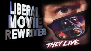 Liberal Movie Rewrites! They LIVE!!!