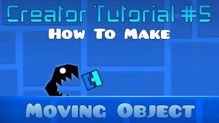 Geometry Dash Creator Tutorial #5 : How to Make Moving Object