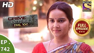 Crime Patrol Dial 100 - Ep 742 - Full Episode - 27th  March, 2018