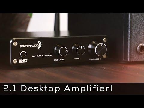 Dayton Audio 2 1 Desktop amplifier - Product Spotlight thumbnail