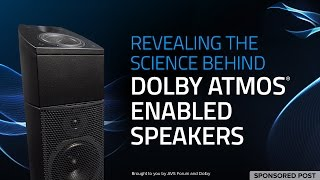 Revealing the Science Behind Dolby Atmos ® Enabled Speakers—Sponsored