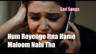 download lagu Hum Royenge Itna Hame Maloom Nahi Tha Heart Melting gratis