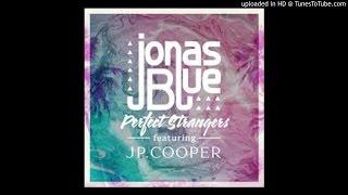 Jonas Blue Perfect Strangers Ft Jp Cooper Audio